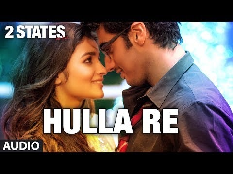 HULLA RE LYRICS 2 States Song Hindi HD Songs