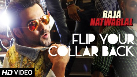 Flip Your Collar Back Raja Natwarlal (2014) Video Song HD 1080P Download