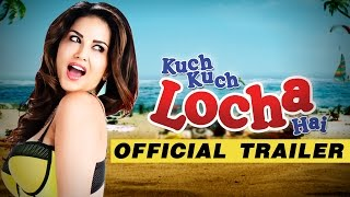 Kuch Kuch Locha Hai (2015) Hindi Movie Official Trailer 720P