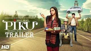 Piku (2015) Hindi Movie Official Trailer 720P HD Downlaod